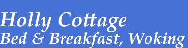 Welcome to Holly Cottage Bed and Breakfast, Woking